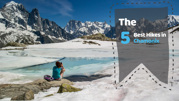 The 5 Best Hikes of Chamonix
